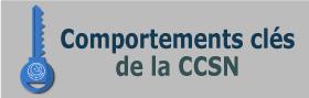 Comportement clés de la CCSN