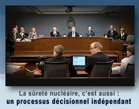 La sûreté nucléaire, c'est aussi : un processus décisionnel indépendant