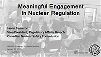 presentations canadian nuclear safety commission presentation by jason cameron as part of a panel at the camput regulatory key topics meeting
