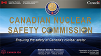presentations canadian nuclear safety commission 2017 president michael binder gave a presentation to members of the canadian association of nuclear host communities at their annual general meeting in