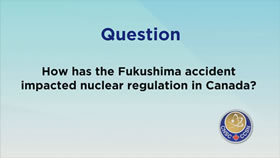 Impact of Fukushima on Canada's Nuclear Regulation