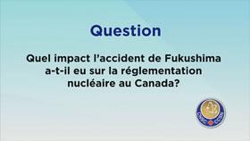 Impact de l'accident de Fukushima sur la réglementation nucléaire au Canada